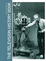 The Television History Book (Television, Media & Cultural Studies)