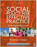 Social Policy for Effective Practice: A Strengths Approach (New Directions in Social Work)