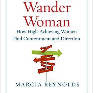 Wander Woman: How High-Achieving Women Find Contentment and Direction Audiobook
