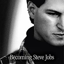 Becoming Steve Jobs: How a reckless upstart became a visionary leader Audiobook by Brent Schlender, Rick Tetzeli Narrated by George Newbern