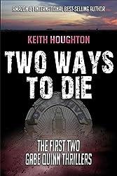 Two Ways To Die (Gabe Quinn Thriller Series Books 1 & 2) (English Edition)