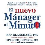 El nuevo mánager al minuto [The New One Minute Manager]: El método gerencial más popular del mundo | Ken Blanchard,Spencer Johnson