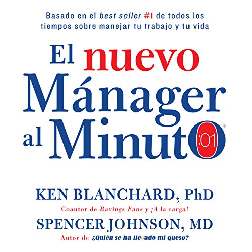 El nuevo mánager al minuto [The New One Minute Manager]: El método gerencial más popular del mundo (Leadership And The One Minute Manager Audiobook)