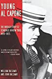 Young Al Capone: The Untold Story of Scarface in New York, 1899-1925 by William Balsamo (2011-03-01)