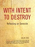 With Intent to Destroy: Reflections on Genocide