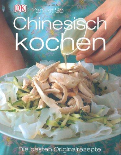 Chinesisch kochen: Die besten Originalrezepte