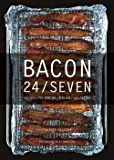 Bacon 24/Seven : Recipes for Curing, Smoking, and Eating (Hardcover)--by Theresa Gilliam [2014 Edition]