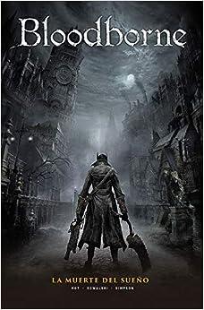 Bloodborne 1. La Muerte Del Sueño por Piotr Kowalski, Brad Simpson Ales Kot epub