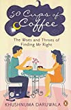 50 cups of coffee - 50 Cups of Coffee: The Woes and Throes of Finding Mr. Right