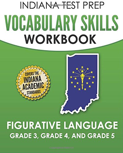 Indiana Test Prep Vocabulary Skills Workbook Figurative Language Grade 3, Grade 4, and Grade 5: Covers Idioms, Phrases, Similes, Metaphors, and Hyperbole