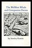 The Wellfleet Whale and Companion Poems, Kunitz, Stanley, 0935296360