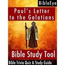 Paul's Letter to the Galatians: Bible Trivia Quiz & Study Guide (BibleEye Bible Trivia Quizzes & Study Guides Book 9)