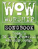 WOW Worship Songbook (Today's 30 Most Powerful Worship Songs): The Green Book (Piano/Vocal/Chords)