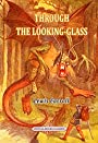THROUGH THE LOOKING-GLASS: Illustrated edition