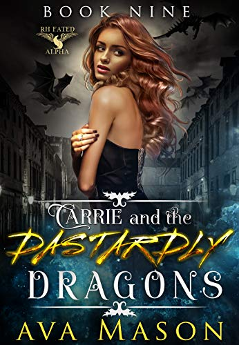 Carrie and the Dastardly Dragons: A Paranormal Romance (Fated Alpha Book 9) by [Mason, Ava]
