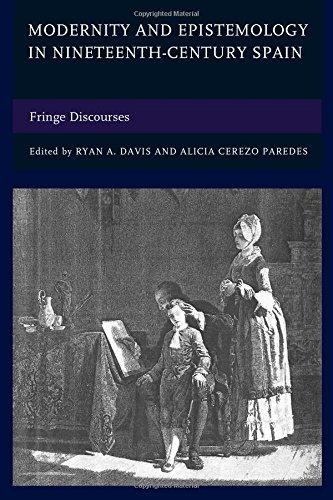 Modernity and Epistemology in Nineteenth-Century Spain: Fringe Discourses