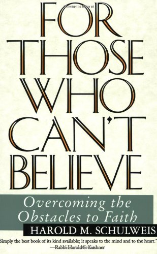 Cover of For Those Who Can't Believe : Overcoming the Obstacles to Faith
