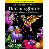 Coloring Book for Adults: Hummingbirds: Stress Relieving Designs for Adults Relaxation: (Volume 5 of Nature Coloring Books Series by Dan Morris)