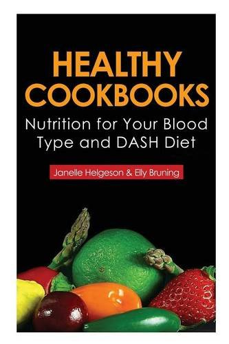 Dash Type - Healthy Cookbooks: Nutrition for Your Blood Type and Dash Diet