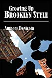 Growing up Brooklyn Style, Anthony DeNicola, 1432700677