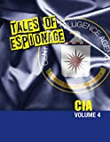 Tales of Espionage of the CIA: Volume 4 (SpyNet 360)