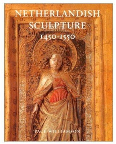 Read Online Netherlandish  (Netherland) Sculpture 1450-1550 ebook
