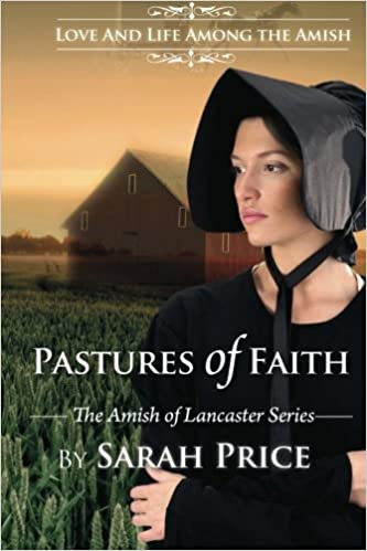Pastures Of Faith The Amish Of Lancaster Sarah Price