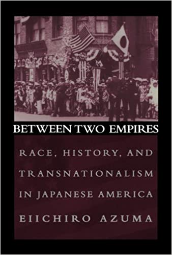 Book Between Two Empires: Race, History, and Transnationalism in Japanese America
