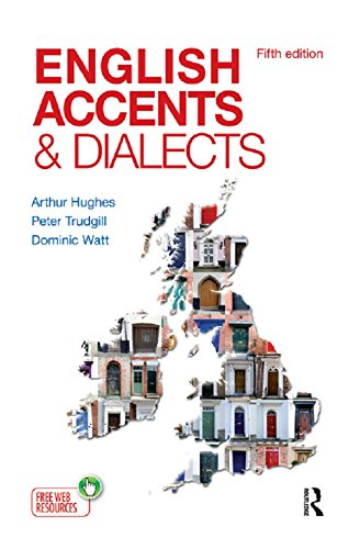 Download English Accents and Dialects: An Introduction to Social and Regional Varieties of English in the British Isles, Fifth Edition (The English Language Series) Pdf
