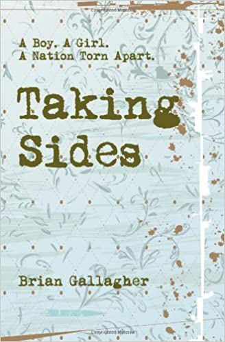 Taking Sides: A Boy. A Girl. A Nation Torn Apart. by Brian Gallagher (2011-10-03)