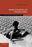 img - for Market Complicity and Christian Ethics (New Studies in Christian Ethics) book / textbook / text book
