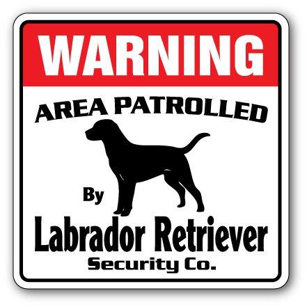(Labrador Retriever Security Sign Area Patrolled pet Dog Hunter Hunting lab)