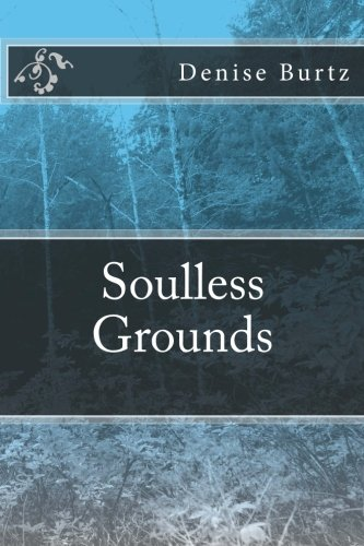 Book: Soulless Grounds by Denise Burtz