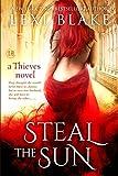 Steal the Sun  (Thieves) (Volume 4)