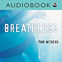 Breathless: Orca Soundings Audiobook by Pam Withers Narrated by Iambic Productions