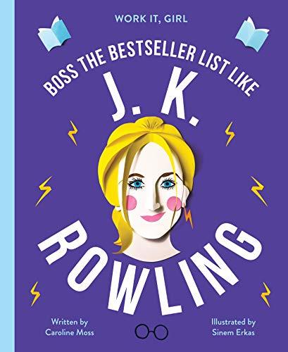 Work It, Girl: J. K. Rowling: Boss the bestseller list like por Caroline Moss,Sinem Erkas