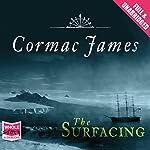 The Surfacing | Cormac James