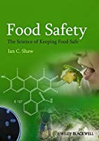 Food Safety: The Science of Keeping Food Safe Front Cover