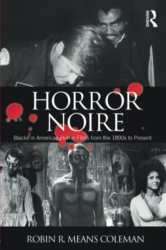 Search : Horror Noire: Blacks in American Horror Films from the 1890s to Present