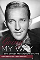 Going My Way: Bing Crosby and American Culture
