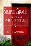 Simple Grace, Beth Jannery, 1424179556