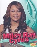 Miley Ray Cyrus, Heather E. Schwartz, 1429633980