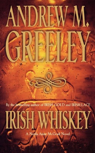Irish Whiskey (Nuala Anne McGrail Novels) by Andrew M. Greeley (1998-12-15) ()