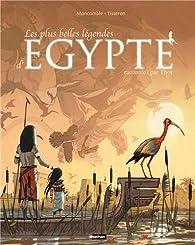 Les plus belles légendes d'Egypte par Gérard Moncomble