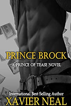 Prince Brock: A Prince of Tease Novel (Princes of Tease Book 3) by [Neal, Xavier]