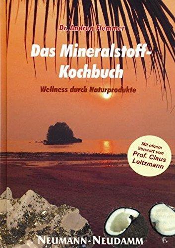 Das Mineralstoff-Kochbuch: Wellness durch Naturprodukte