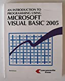 An Introduction to Programming Using Microsoft Visual Basic 2005 9781580031127