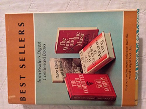 Best Sellers from Reader's Digest Condensed Books - The Death Committee / The Three Daughters of Madame Liang / Once Upon an Island / The Wine and the Music