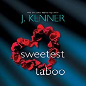 Sweetest Taboo: Dirtiest, Book 3 | J. Kenner