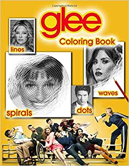 Glee Dots Lines Spirals Waves Coloring Book A Brand New Type Of Dots Lines Spirals Waves Coloring Book For Adults With Many Images Of Glee To Relax And Relieve Stress Anne Jolie